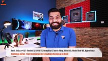 Tech Talks #447 Redmi 5, OPPO F7, Oneplus 6, Wave Ring, Moto X5, Moto Mod VR, Hyperloop
