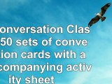 50 Conversation Classes 50 sets of conversation cards with an accompanying activity sheet 73824797