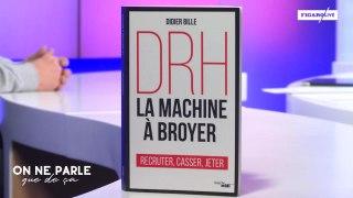 Didier Bille, ancien DRH, avoue : «Les salariés doivent craindre les ressources humaines »