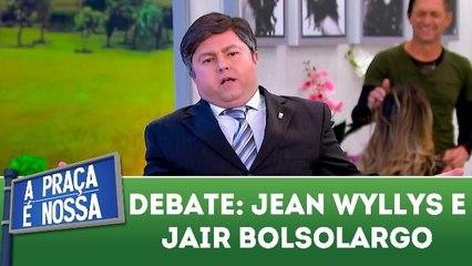 Jair Bolsolargo e Jean Wyllys debatem na Praça