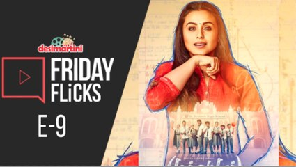 FRIDAY FLICKS E-9 | Hichki Movie Review | Box Office Updates | Bollywood Highlights & more