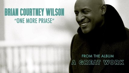 Brian Courtney Wilson - One More Praise