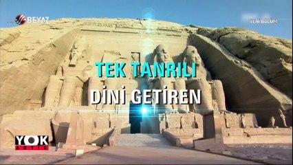 İşte tek tanrı inancını Mısır'a getiren firavun