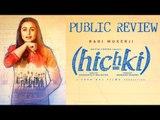 Public Review Of Movie Hichki   Movie Reviews