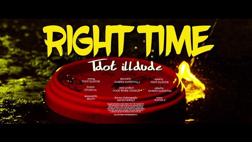 Tdot Illdude - Right Time