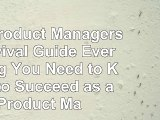 The Product Managers Survival Guide Everything You Need to Know to Succeed as a Product db883576