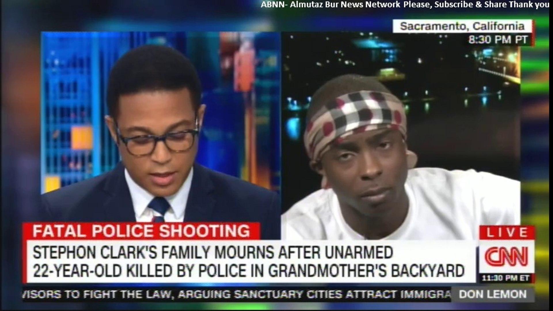 Stevante Clark, Stephon Clark's Brother gets MAD in CNN Don Lemon's interview. @donlemon #
