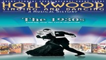 FULL | STREAMING | HOLLYWOOD SINGING AND DANCING: A MUSICAL HISTORY - THE 1930S: DANCING AWAY THE GREAT DEPRESSION (2009) | ONLINE - H'D | M'O'V'I'E
