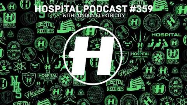 Hospital Records Podcast 359 with London Elektricity