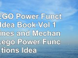 The LEGO Power Functions Idea Book Vol 1 Machines and Mechanisms Lego Power Functions 68b52e7c