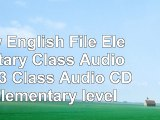 New English File Elementary Class Audio CDs 3 Class Audio CDs Elementary level 7b7686f7