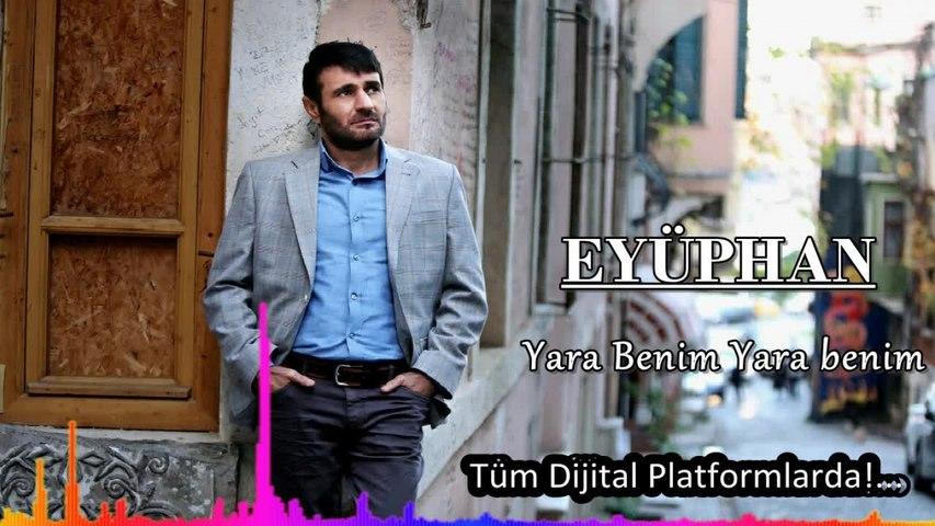 Eyüphan - Yara Benim Benim Yaram - (Official Audıo)