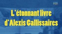 L'étonnant livre d'Alexis Gallissaires