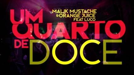 Malik Mustache - Um Quarto De Doce