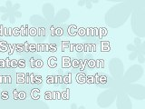 Introduction to Computing Systems From Bits  Gates to C  Beyond From Bits and Gates to 55cf401d