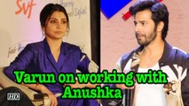 Varun speaks about working with Anushka in Sui Dhaaga Made in India