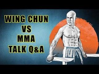 Wing Chun VS MMA Talk Q&A Master Wong