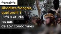 Jihadiste français, quel profil ?  L'Ifri a étudié les cas de 137 condamnés