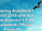 Mastering Autodesk Inventor 2016 and Autodesk Inventor LT 2016 Autodesk Official Press  914f6909