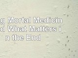 Being Mortal Medicine and What Matters in the End 33130f1e