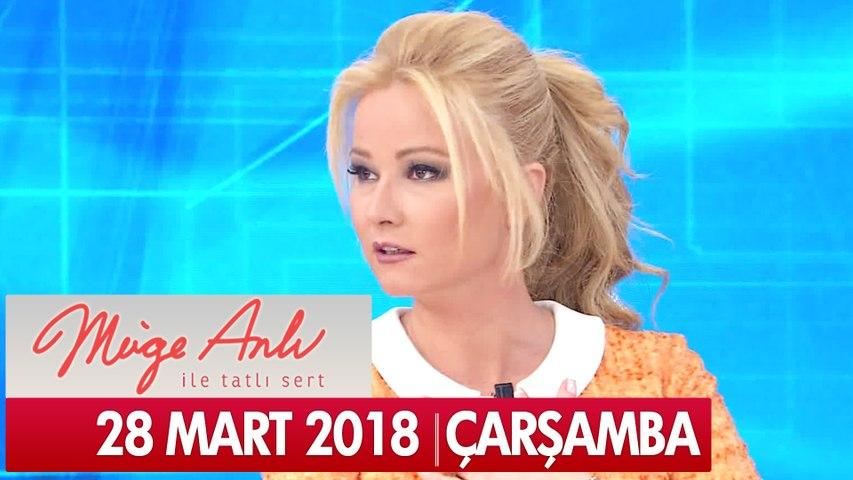 Müge Anlı ile Tatlı Sert 28 Mart 2018 - Tek Parça