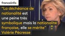 """""""La déchéance de nationalité est une peine très symbolique mais la nationalité française, elle se mérite, et je pense qu'il faut qu'on y re-réfléchisse"""" dit Valérie Pécresse (LR)"""
