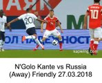 N'Golo Kante vs Russia (Away) Friendly 27.03.2018