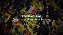 RUGBY: Champions Cup: Quarts - Ce qui attend les clubs français