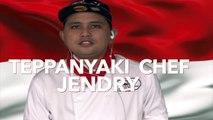 I am Teppanyaki Chef Jendry Indonesian Teppanyaki Chef