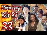 Phim Kiếm Hiệp Hay Nhất 2018 | THIÊN LONG BÁT BỘ - Tập 33 | Film4K