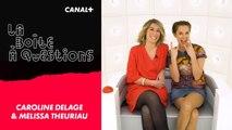 La Boîte à Questions de Mélissa Theuriau et Caroline Delage –  30/03/2018