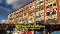 Graffiti Artists Awarded $6.7 Million for Destroyed 5Pointz Murals