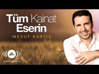Mesut Kurtis - Tum Kainat Eserin | Official Audio