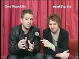 CULTURE : Watt's in, One Republic et Balbino Medelin - 29 04 2008