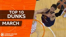 Turkish Airlines EuroLeague, Top 10 Dunks, March