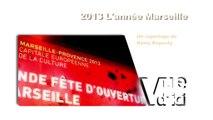 VUE D'ICI : Vue d'ici : 2013 L'année Marseille