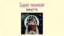 Najette - Super Maman - chanson pour enfants