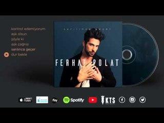 Ferhat Polat - Dur Bekle (Official Audio)