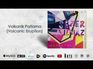 Sezer Yılmaz - Volkanik Patlama / Volcanic Eruption (Official Audio)