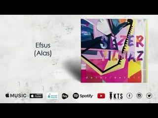 Sezer Yılmaz - Efsus / Alas  (Official Audio)