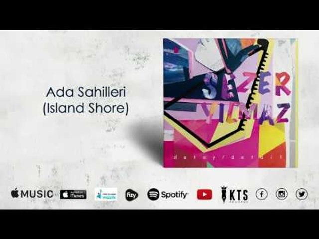 Sezer Yılmaz - Ada Sahilleri / Island Shore  (Official Audio)