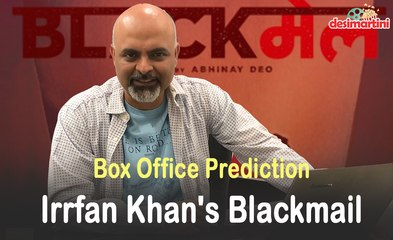 Box Office Prediction | Irrfan Khan's Blackmail