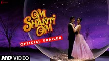 Om Shanti Om | Trailer | Now in HD | Shah Rukh Khan, Deepika Padukone | A film by Farah Khan