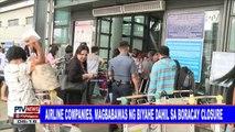 #PTVNEWS: Airline companies, magbabawas na biyahe dahil sa Boracay closure
