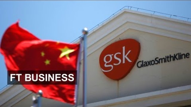 GSK China case raises foreign fears | FT Business