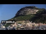 Tensions rise over Gibraltar | FT World
