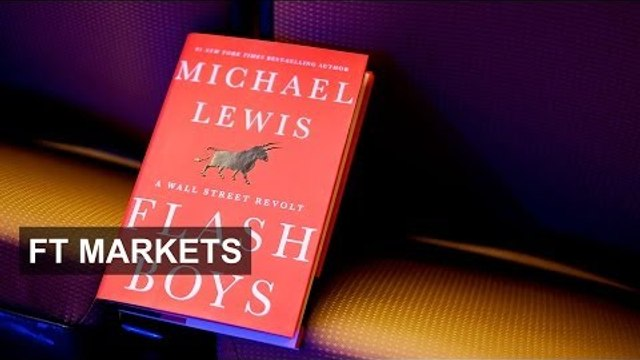 The 'flash boys' debate | FT Markets