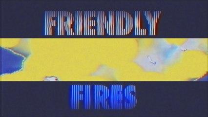 Friendly Fires - Love Like Waves