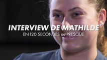 120 SECONDES BY CANAL+ avec Mathilde