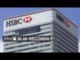 HSBC to stay in London, Syria ceasefire at risk  I FirstFT